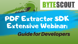 PDF Extractor SDK Webinar Guide for Developers