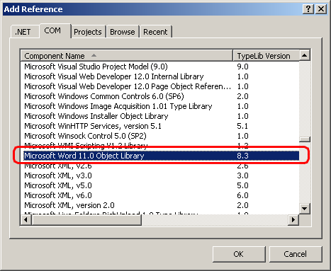 Select Microsoft Word 11.00 object library on COM tab and click OK to add reference